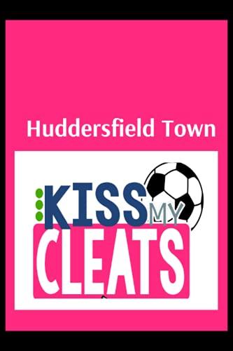 Huddersfield Town: Blush Notes, Huddersfield Town FC Personal Journal, Huddersfield Town Football Club, Huddersfield Town FC Diary, Huddersfield Town FC Planner, Huddersfield Town FC