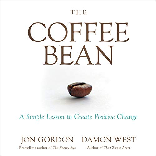 The Coffee Bean: A Simple Lesson to Create Positive Change cover art