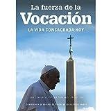 La Fuerza de la Vocación: La Vida Consagrada Hoy (Spanish Edition)