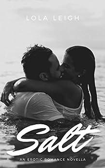 Salt: An Erotic Romance Novella by [Lola Leigh]