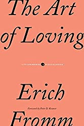 The Art Of Loving by Erich Fromm - Learn How to love yourself  You can't love another if you first don't love yourself
