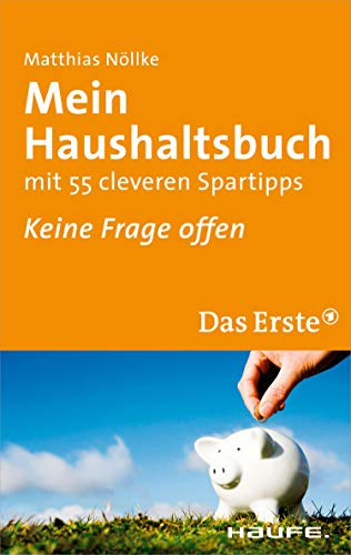 Mein Haushaltsbuch: mit 55 cleveren Spartipps (ARD Buffet bei Haufe 242)