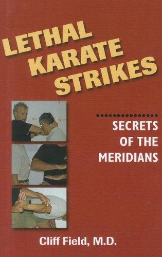Lethal Karate Strikes: Secrets of the Meridians