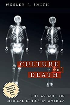 Paperback Culture of Death: The Assault on Medical Ethics in America Book