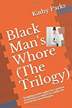 Black Man's Whore (The Trilogy): Struggling mother applies for a position of prostitute to support her family. See how the hob interview goes.
