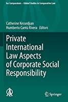 Private International Law Aspects of Corporate Social Responsibility (Ius Comparatum - Global Studies in Comparative Law, 42)