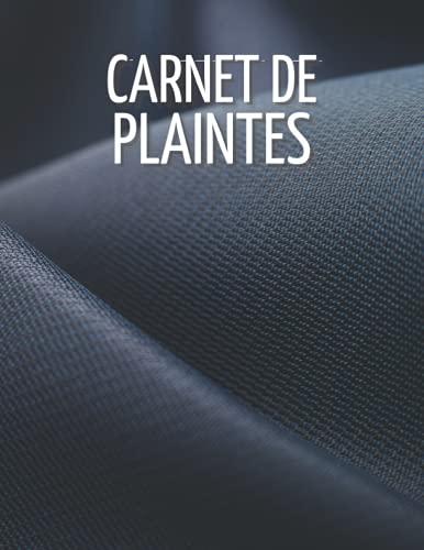 Carnet de Plaintes: Carnet de suivi des plaintes des clients, livre pour garder et suivre le suivi des plaintes, informations/satisfaction/services ... pour les entreprises, les industries...