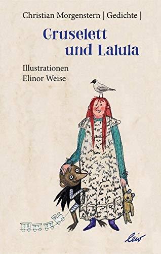 Gruselett und Lalula: Christian Morgenstern Gedichte