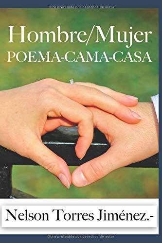 Hombre/Mujer Poema-Cama-Casa (Spanish Edition)