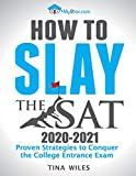 How to Slay the SAT: Proven Strategies to Conquer the College Entrance Exam