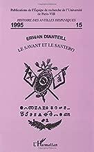 Le savant et le Santero: Naissance de l'étude scientifique des religions afro-cubaines (1906-1954) (French Edition)