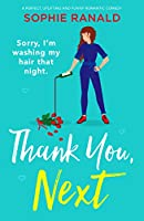 Thank You, Next: A perfect, uplifting and funny romantic comedy (English Edition)