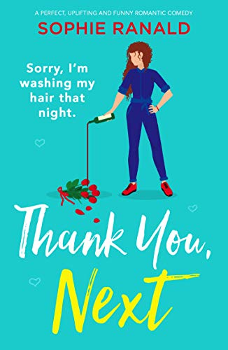 Thank You, Next: A perfect, uplifting and funny romantic comedy