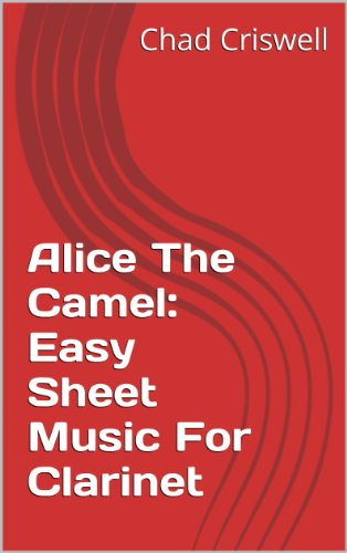 Alice The Camel: Easy Sheet Music For Clarinet (English Edition)
