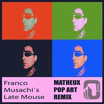 Late Mouse (Matheux PopArt Remix)