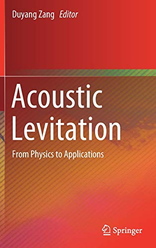 Acoustic Levitation: From Physics to Applications