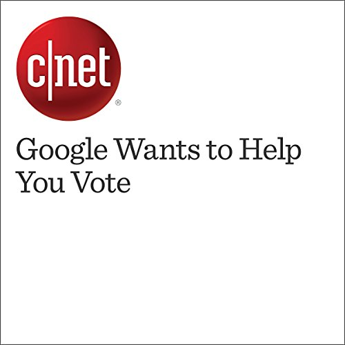 Google Wants to Help You Vote  cover art