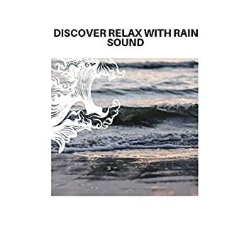 Discover Relax with Rain Sound