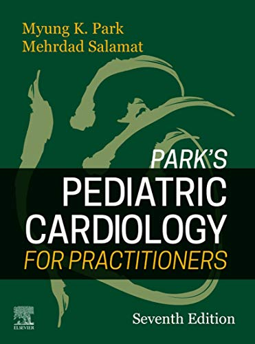 Park's Pediatric Cardiology for Practitioners E-Book: Expert Consult - Online and Print (English Edition)