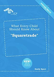"""What Every Child Should Know About """"Squaretrade"""""""