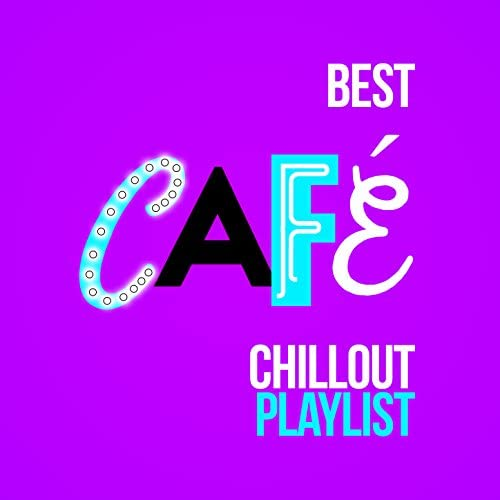 Best Cafe Chillout Mix