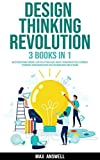 Design Thinking Revolution: 3 books in 1: Mastering Design Thinking, Lean Collection & Agile Project...