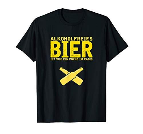 Alkoholfreies Bier ist wie ein Porno im Radio Fun T-Shirt