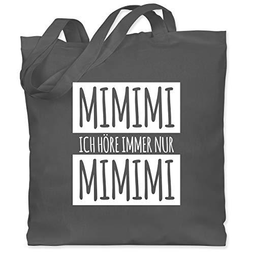 Shirtracer Statement - Ich höre immer nur Mimimi Weiss - Unisize - Dunkelgrau - mimimi tasche - WM101 - Stoffbeutel aus Baumwolle Jutebeutel lange Henkel