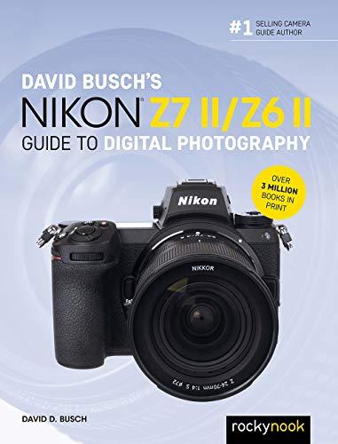 David Busch's Nikon Z7 II/Z6 II Guide to Digital Photography (The David Busch Camera Guide Series) (English Edition)