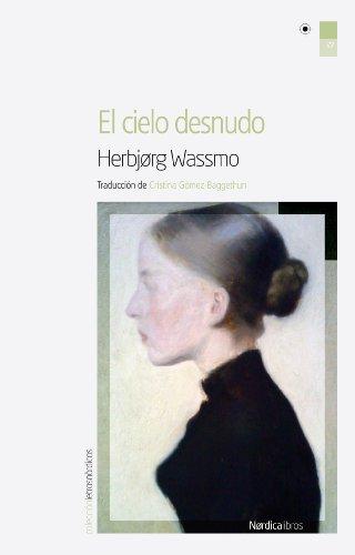 El cielo desnudo (Letras Nórdicas nº 27) de [Herbjørg Wassmo, Cristina Gómez-Baggethun]