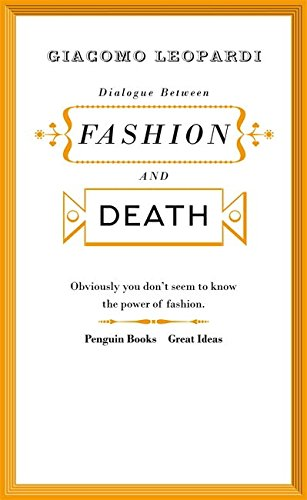 Dialogue between Fashion and Death (Penguin Great Ideas)