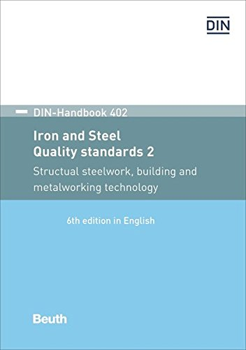 Iron and steel: Quality standards 2: Structural steelwork, building and metalworking technology Reinforcing steel and prestressing steel; Structural ... cold rolled flats and sections (DIN_Handbook)
