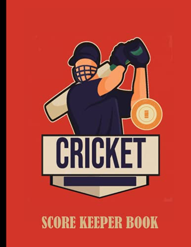 Cricket Score Keeper Book: Scorebook of 100 Score Sheet Pages for Cricket Games, 8.5 by 11 Inches