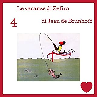 Le vacanze di Zefiro                   Di:                                                                                                                                 Jean de Brunhoff                               Letto da:                                                                                                                                 Francesca Di Modugno                      Durata:  8 min     1 recensione     Totali 5,0