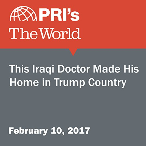 This Iraqi Doctor Made His Home in Trump Country cover art