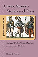 Classic Spanish Stories and Plays: The Great Works of Spanish Literature for Intermediate Students (Ntc's Spanish Reader's Series)