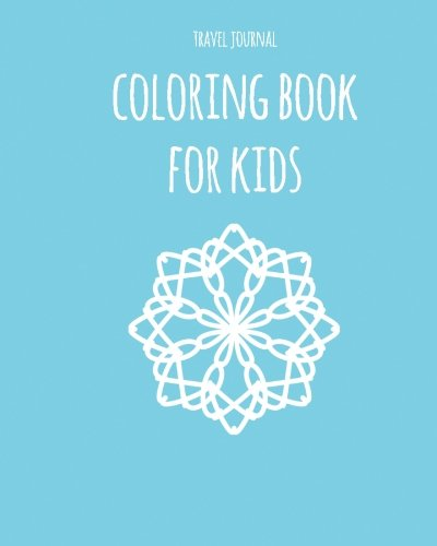 Travel Journal Coloring Book for Kids [Lingua Inglese]