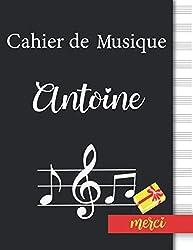 Cahier de Musique Antoine: Cahier de Partitions, cadeau pour Antoine | 13 Portées Page, Couverture Noir, 110 Pages Grand Format, 21.59 x 27.94 cm