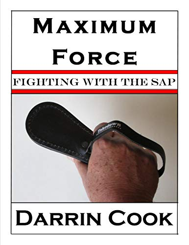 Maximum Force: Fighting with the Sap (English Edition)
