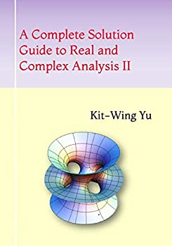 A Complete Solution Guide to Real and Complex Analysis II