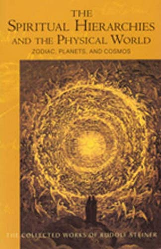 The Spiritual Hierarchies and the Physical World: Zodiac, Planets & Cosmos (Cw 110)