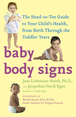 Baby Body Signs: The Head-to-Toe Guide to Your Child's Health, from Birth Through the Toddler Years (English Edition)