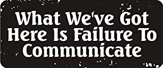 3 - What We've Got Here Is Failure To Communicate 1 1/4
