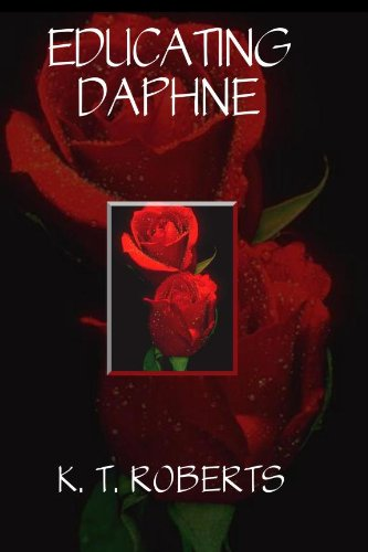 Book: Educating Daphne by K. T. Roberts