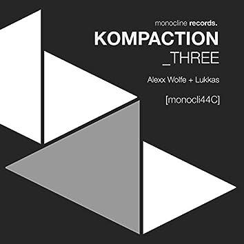 Kompaction Three