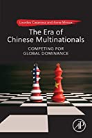 The Era of Chinese Multinationals: Competing for Global Dominance