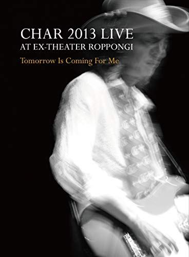 """CHAR 2013 LIVE at EX-THEATER ROPPONGI """"TOMORROW IS COMING FOR ME"""""""