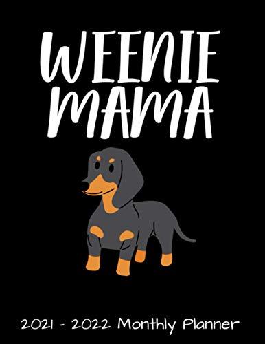 2021 - 2022 Monthly Planner: Funny Weenie Mama Dachshund Weiner Dog Lover Gag Gift - Daily Weekly Monthly Planner - Dachshund Doxie Weiner Dog Lover ... - Two Year Motivational Agenda Schedule
