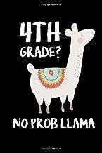 4th Grade No Prob Llama: Funny Back To School Gift Notebook Journal For Fourth Graders (Drama Llama)