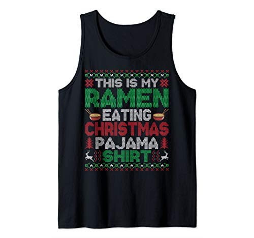 This Is My Christmas Pajama Funny Ramen Lover Ugly Sweater Tank Top
